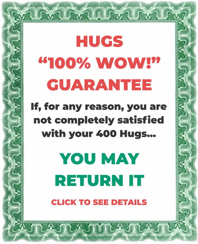 400 Hugs Guarantee