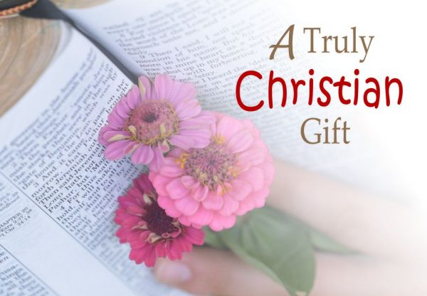 A Truly Christian Gift